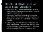 effects of black holes on large scale structure
