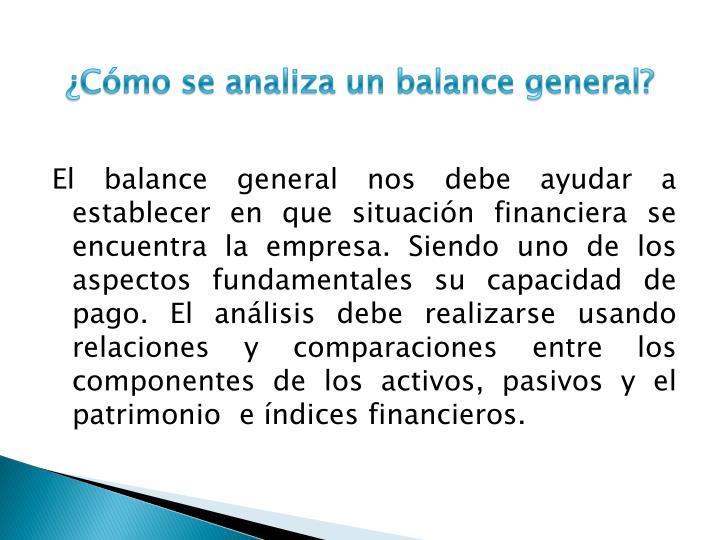 ¿Cómo se analiza un balance general?