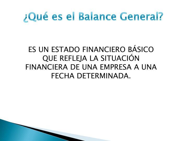 ¿Qué es el Balance General?