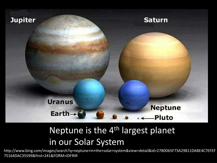 Neptune is the 4