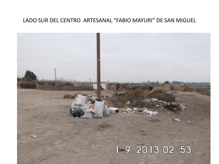 """LADO SUR DEL CENTRO  ARTESANAL """"FABIO MAYURI"""" DE SAN MIGUEL"""