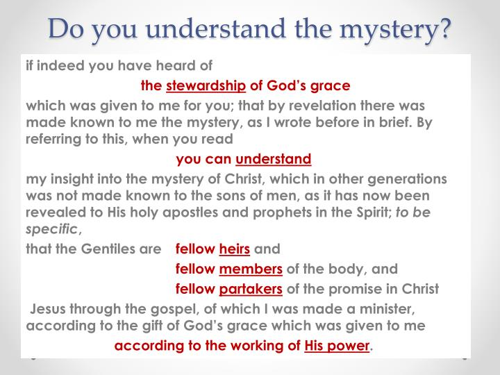Do you understand the mystery?