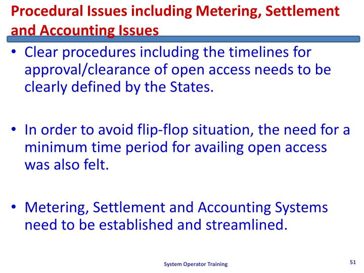 Procedural Issues including Metering, Settlement and Accounting