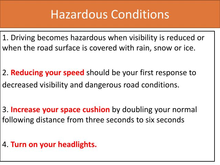 Hazardous conditions
