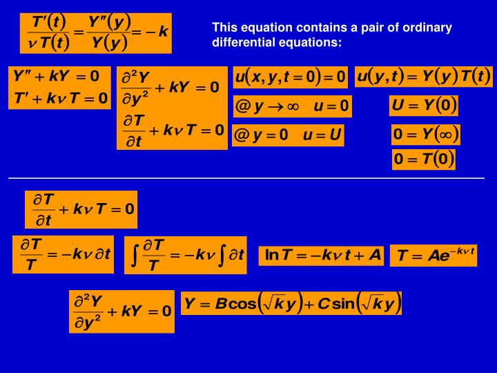 This equation contains a pair of ordinary differential equations: