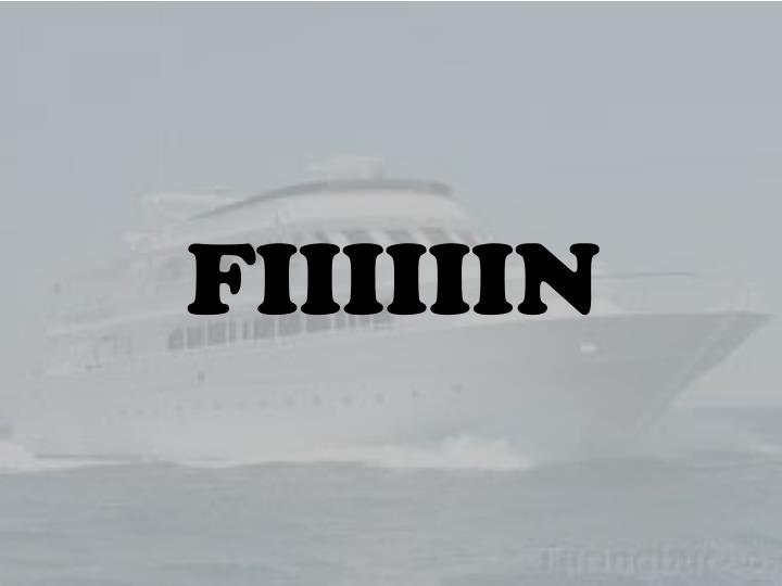 FIIIIIIN