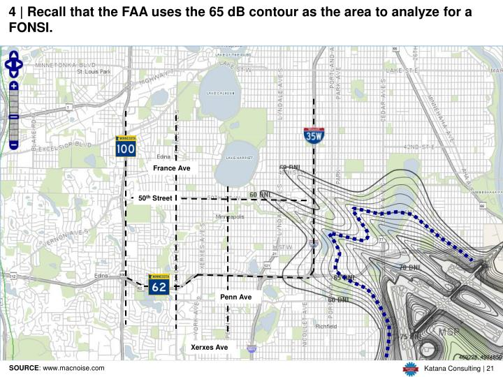 4 | Recall that the FAA uses the 65 dB contour as the area to analyze for a FONSI.