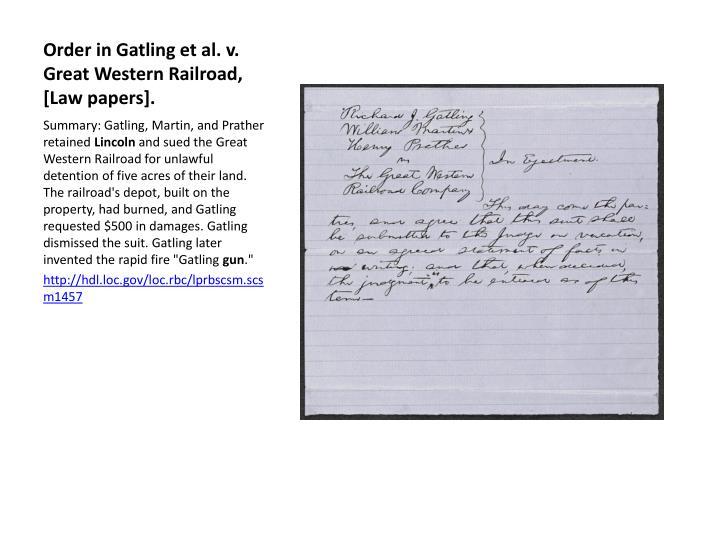 Order in Gatling et al. v. Great Western Railroad, [Law papers].