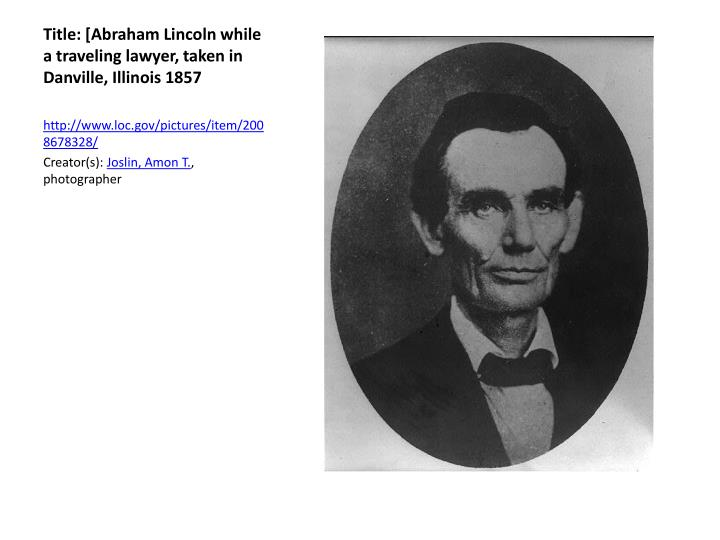 Title: [Abraham Lincoln while a traveling lawyer, taken in Danville,