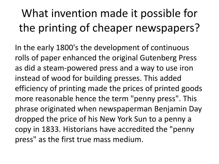 What invention made it possible for the printing of cheaper newspapers?