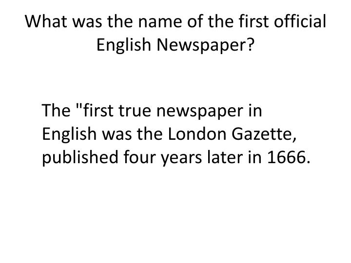 What was the name of the first official English Newspaper?
