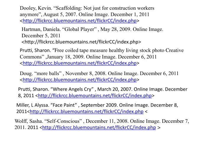 "Dooley, Kevin. ""Scaffolding: Not just for construction workers anymore"", August 5, 2007. Online Image. December 1, 2011 <"