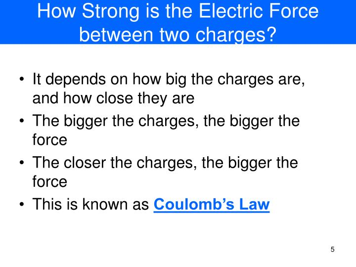 How Strong is the Electric Force between two charges?