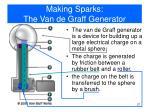 making sparks the van de graff generator