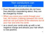 non conductors can be charged too