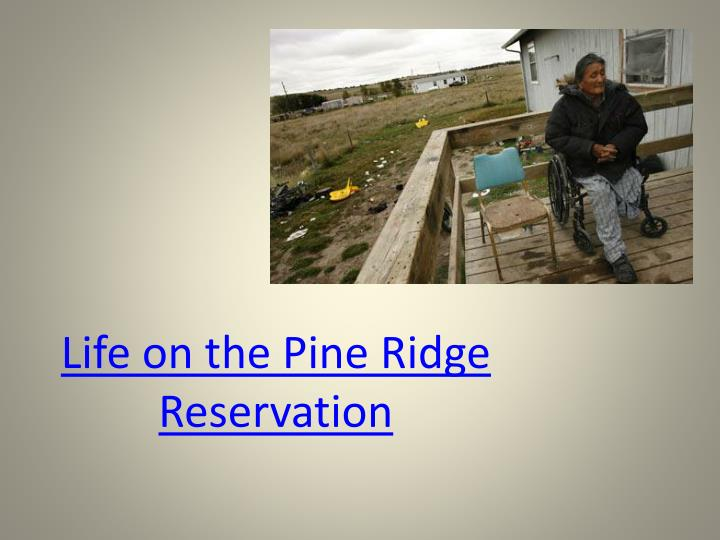 Life on the Pine Ridge Reservation