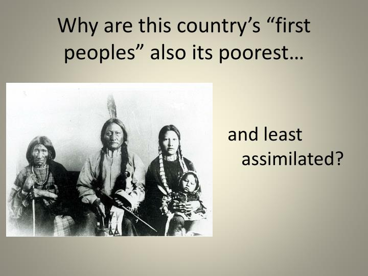 Why are this country s first peoples also its poorest