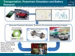 transportation powertrain simulation and battery research