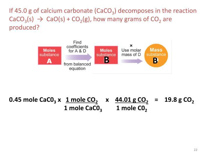 If 45.0 g of calcium carbonate (CaCO