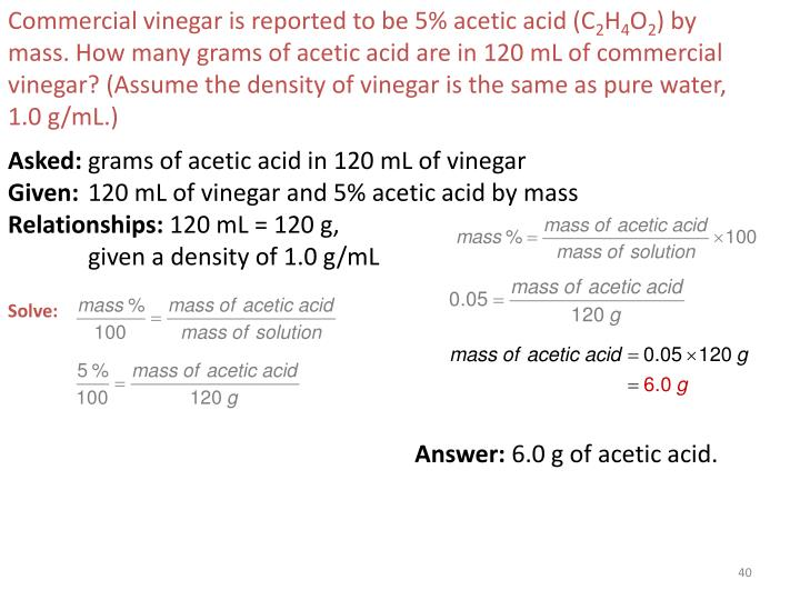 Commercial vinegar is reported to be 5% acetic acid (C