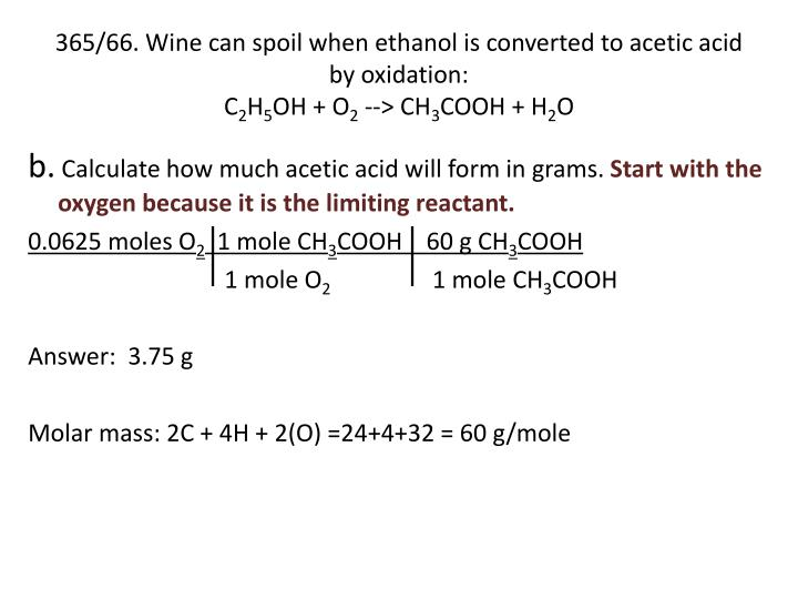 365/66. Wine can spoil when ethanol is converted to acetic acid by oxidation: