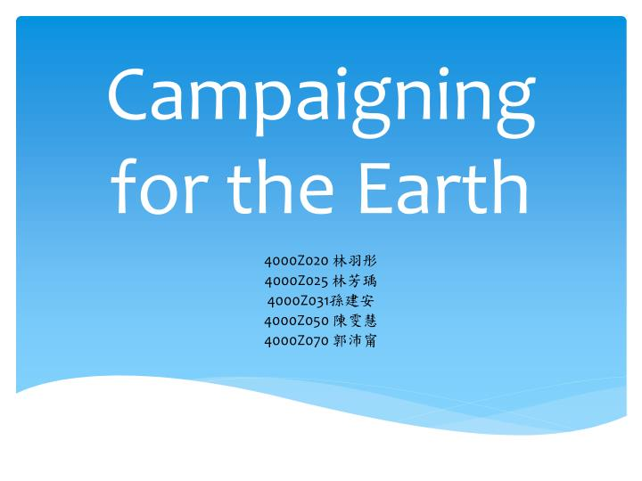 Campaigning for the earth