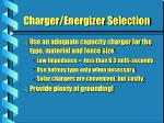 charger energizer selection