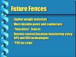 future fences