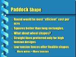paddock shape