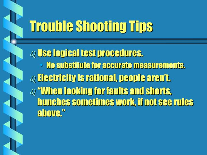 Use logical test procedures.