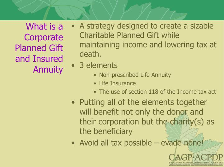 What is a Corporate Planned Gift and Insured Annuity