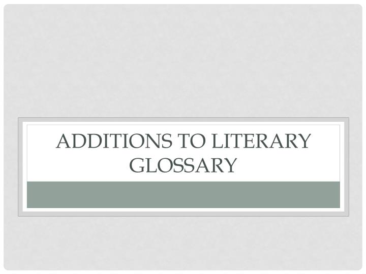 Additions to literary glossary
