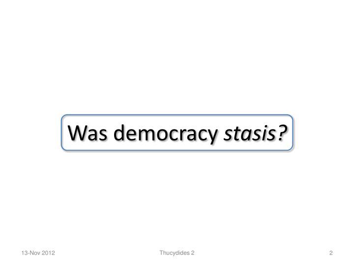 Was democracy