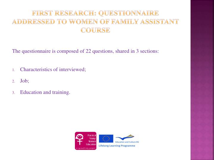 First research questionnaire addressed to women of family assistant course