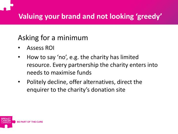 Valuing your brand and not looking 'greedy'