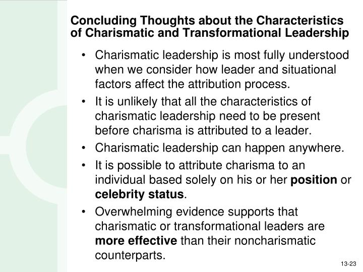 Concluding Thoughts about the Characteristics of Charismatic and Transformational Leadership