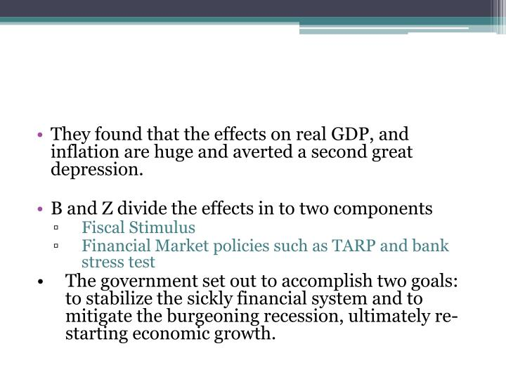 They found that the effects on real GDP, and inflation are huge and averted a second great depressio...