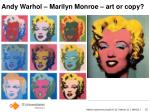 andy warhol marilyn monroe art or copy