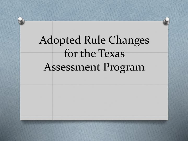 Adopted Rule Changes for the Texas Assessment Program