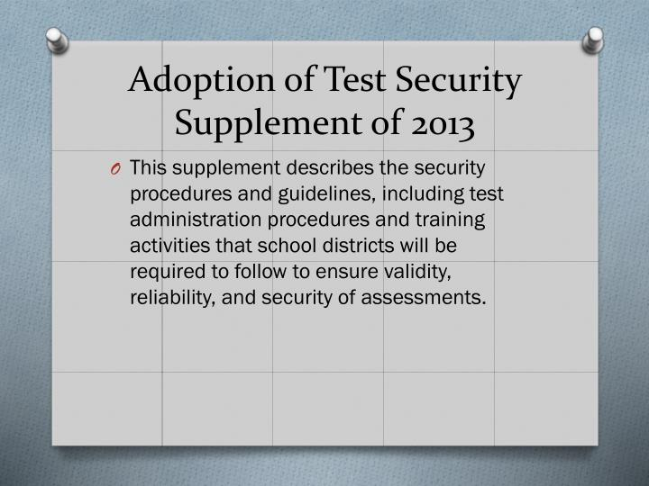 Adoption of Test Security Supplement of 2013