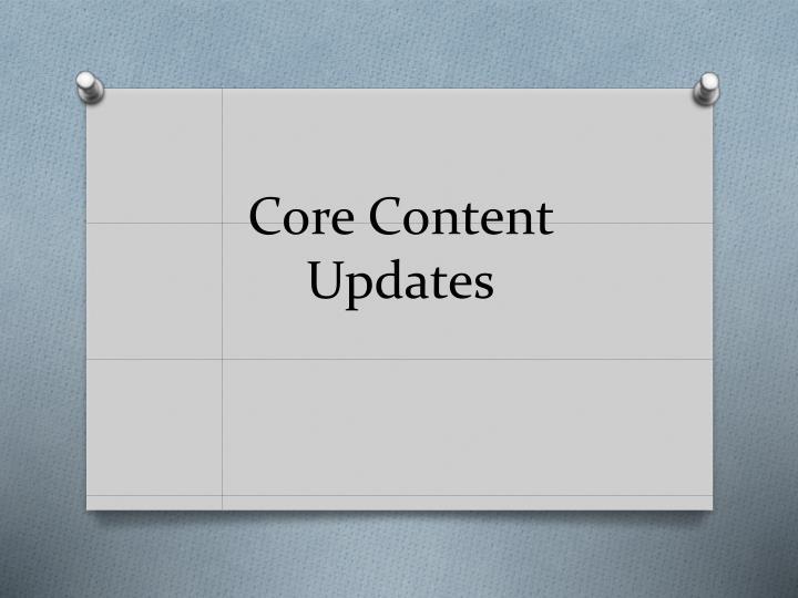 Core Content Updates