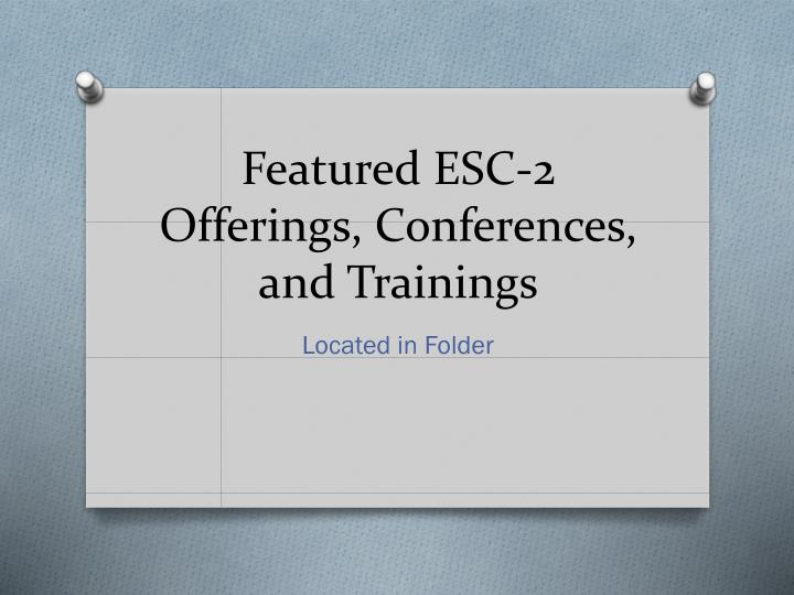 Featured ESC-2 Offerings, Conferences, and Trainings