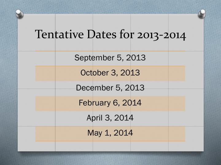 Tentative Dates for 2013-2014