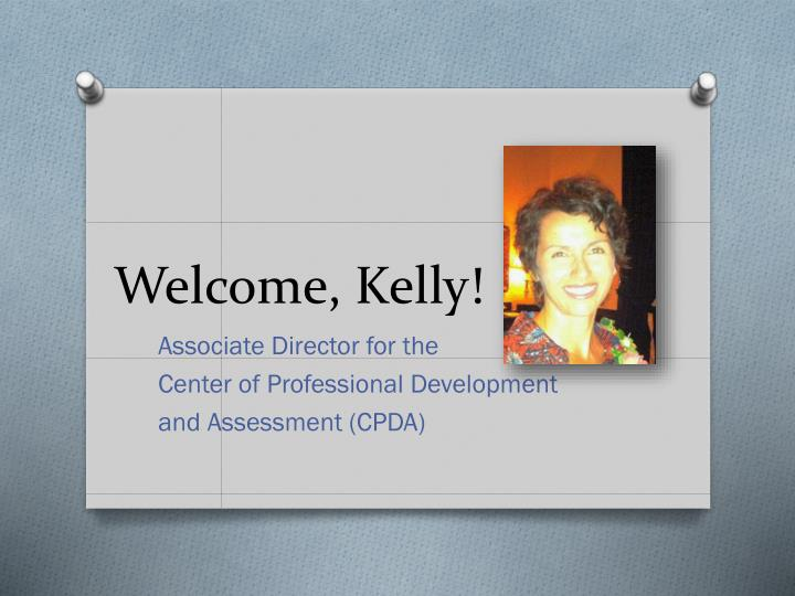 Welcome, Kelly!