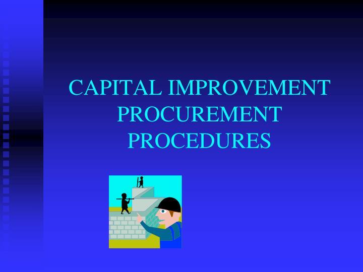 CAPITAL IMPROVEMENT PROCUREMENT PROCEDURES