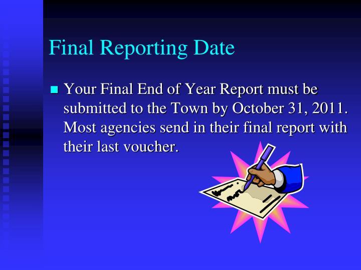 Final Reporting Date