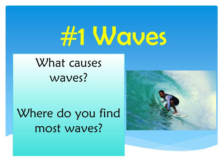 #1 Waves