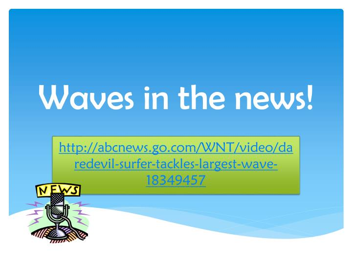 Waves in the news!