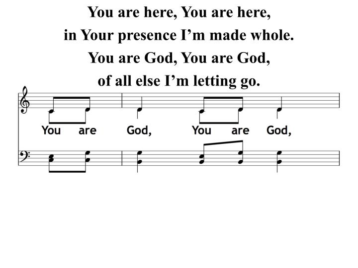 You are here, You are here,