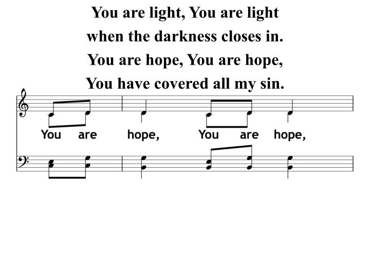 You are light, You are light